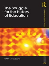 The Struggle for the History of Education ebook by Gary McCulloch