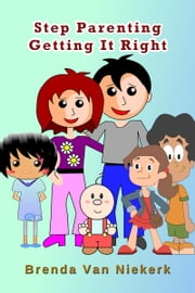 Step Parenting Getting It Right ebook by Brenda Van Niekerk
