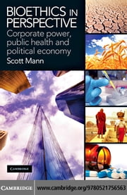 Bioethics in Perspective ebook by Mann, Scott