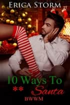 10 Ways To F**k Santa ebook by Erica Storm