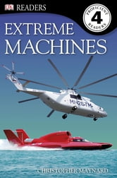 DK Readers L4: Extreme Machines ebook by Christopher Maynard
