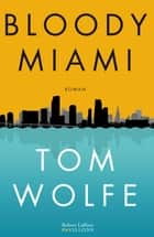 Bloody Miami ebook by Tom WOLFE,Odile DEMANGE
