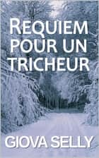 Requiem pour un tricheur ebook by Giova Selly