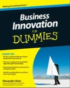 Business Innovation For Dummies ebook by Alexander Hiam
