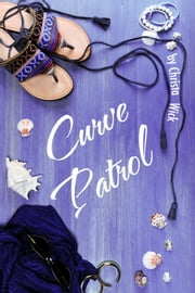 Curve Patrol ebook by Christa Wick