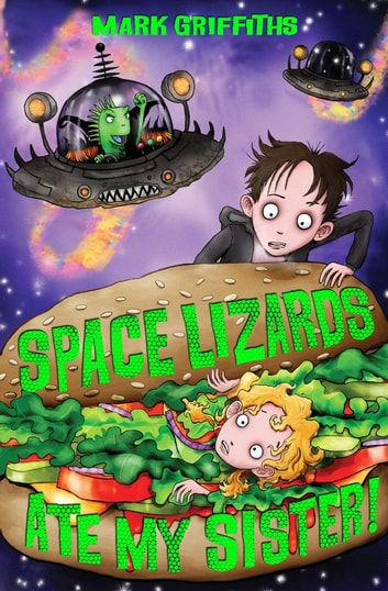 Space Lizards Ate My Sister! ebook by Mark Griffiths