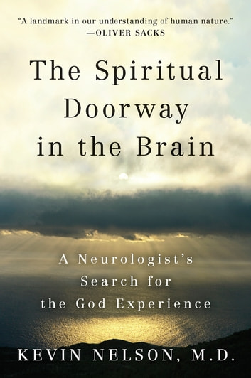 The Spiritual Doorway in the Brain - A Neurologist's Search for the God Experience ebook by Kevin Nelson