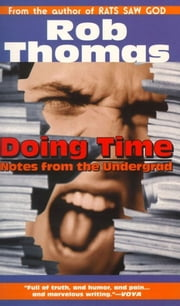 Doing Time - Notes from the Undergrad ebook by Rob Thomas,Karen Blessen