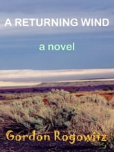 A Returning Wind ebook by Gordon Rogowitz