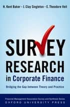 Survey Research in Corporate Finance ebook by H. Kent Baker,J. Clay Singleton,E. Theodore Veit