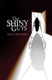 The Shiny Guys ebook by Doug MacLeod