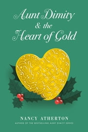 Aunt Dimity and the Heart of Gold ebook by Nancy Atherton