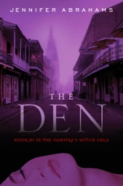 The Den - (Book #1 in the Vampire's Witch Saga) ebook by Jennifer Abrahams