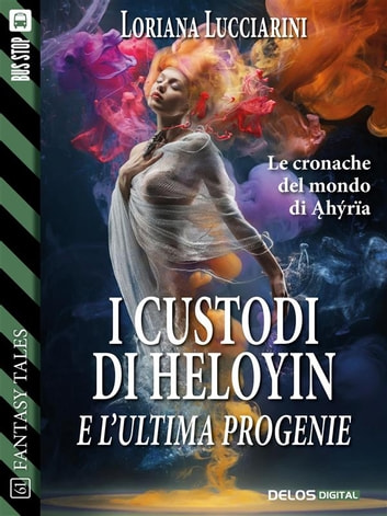 I custodi di Heloyin e l'ultima progenie ebook by Loriana Lucciarini