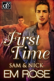 First Time Sam & Nick ebook by EM Rose