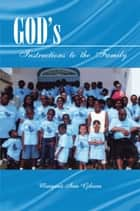 GOD¡¦s Instructions to the Family ebook by Margaret Ann Gibson