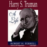 Harry S. Truman - A Life audiobook by Robert H. Ferrell