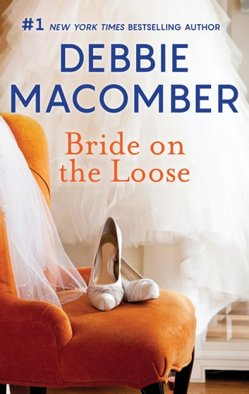Bride on the Loose ebook by Debbie Macomber