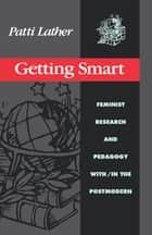 Getting Smart ebook by Patti Lather