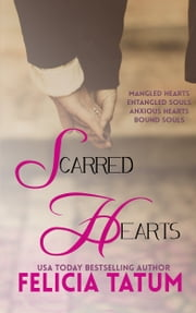 Scarred Hearts Box Set #1 ebook by Felicia Tatum