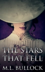 The Stars That Fell ebook by M.L. Bullock