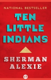 Ten Little Indians ebook by Sherman Alexie