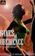 Games of Obedience ebook by Frances Allan