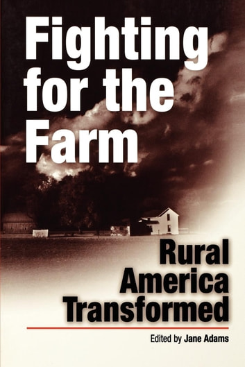 Fighting for the Farm - Rural America Transformed ebook by