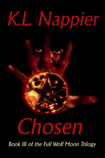 Chosen: Book III of the Full Wolf Moon Trilogy ebook by K.L. Nappier