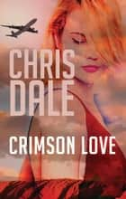 Crimson Love ebook by Chris Dale