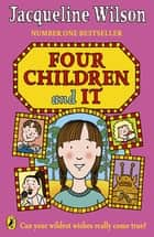 Four Children and It ebook by Jacqueline Wilson