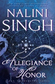 Allegiance of Honor - A Psy-Changeling Novel ebook by Nalini Singh