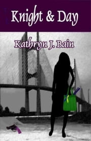 Knight & Day ebook by Kathryn J. Bain