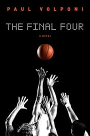 The Final Four ebook by Paul Volponi