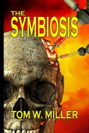 The Symbiosis ebook by Tom W. Miller
