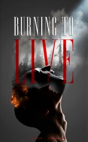 Burning To Live - Finding the Real Purpose & Meaning of Your Life ebook by Yacoub Algusane