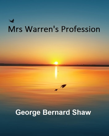 an analysis of the characters of george bernard shaws play mrs warrens profession So my only option was to read the collected plays of george bernard shaw in the  on shaw's play mrs warren's profession for the  guardian news and media.