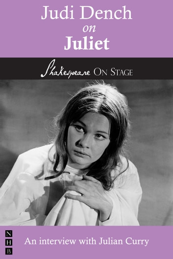 Judi Dench on Juliet (Shakespeare on Stage) ebook by Judi Dench