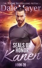 SEALs of Honor: Kanen ebook by