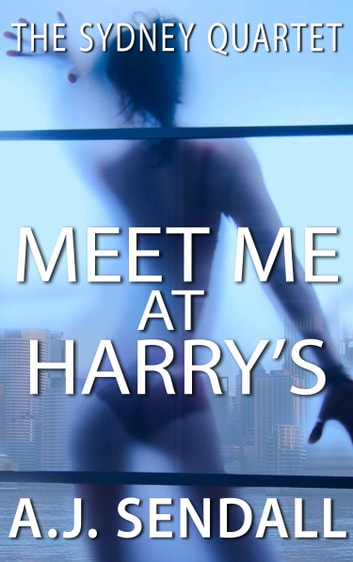 Meet Me At Harry's ebook by A.J. Sendall