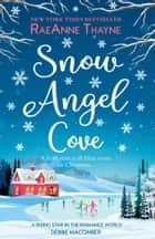 Snow Angel Cove: An uplifting, feel-good small town romance for Christmas 2018 ebook by RaeAnne Thayne