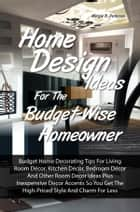 Home Design Ideas for the Budget-Wise Homeowner ebook by Margie R. Peterson