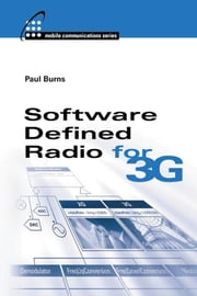 Software Defined Radio for 3G ebook by Burns, Paul
