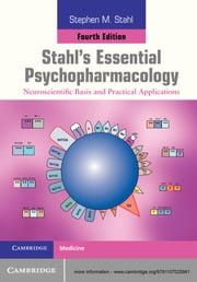 Stahl's Essential Psychopharmacology - Neuroscientific Basis and Practical Applications ebook by Stephen M. Stahl