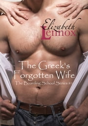 The Greek's Forgotten Wife ebook by Elizabeth Lennox