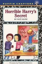 Horrible Harry's Secret ebook by Suzy Kline, Frank Remkiewicz