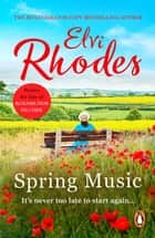 Spring Music - A heart-warming and uplifting novel about fresh starts and new beginnings ebook by
