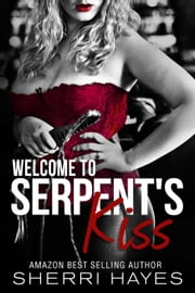 Welcome to Serpent's Kiss - Serpent's Kiss, #1 ebook by Sherri Hayes