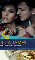 The Dark Side of Desire (Mills & Boon Modern) ekitaplar by Julia James