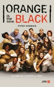 Orange is the new black eBook by Piper KERMAN, Jacques MARTINACHE